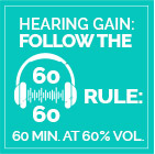 Protect your ears while listening to headphones. Keep it at 60% volume or less for no more than 60 minutes at a time.